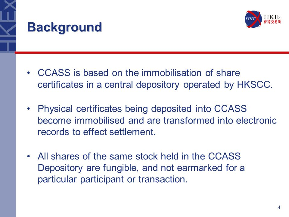 25 Introduction to the Nominee Services HKSCC Nominees Limited is a wholly owned subsidiary of Hong Kong Securities Clearing Company Limited, which acts as the common nominee for the shares held in the CCASS Depository.