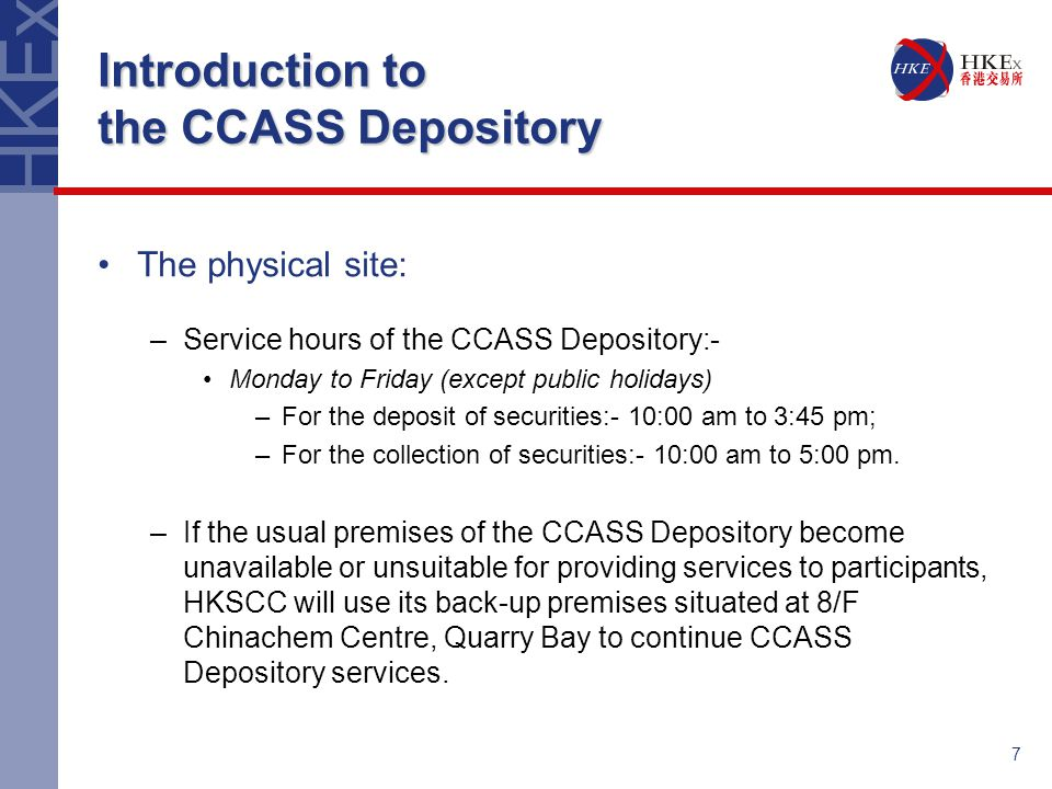 8 Introduction to the CCASS Depository Role of the Depository: –Offers physical shares deposit for either settlement or custody purpose; –Offers physical shares withdrawal services; –Furnishes with custodial services to safe keep shares deposited; –Provides nominee services (e.g.
