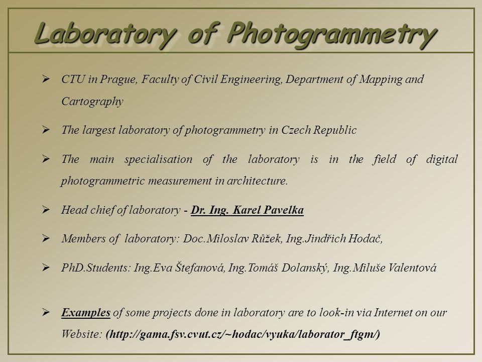 Equipment of Laboratory  Metric cameras UMK 6.5,10,20,30  Metric camera SMK 5.5  Reseau camera Rolleiflex 6006 Metric  Digital cameras Olympus Camedia 2000C digital and Olympus Camedia C-2500L