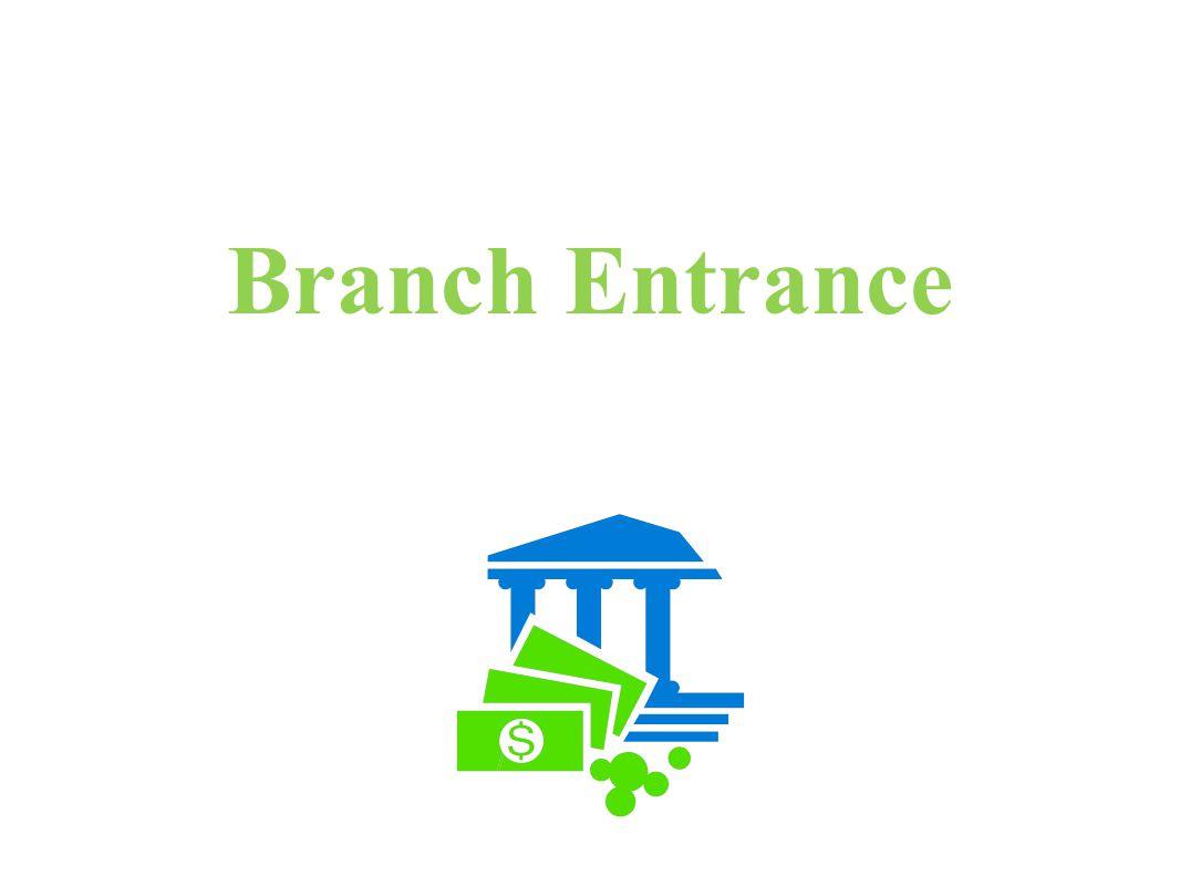 Branch Entrance