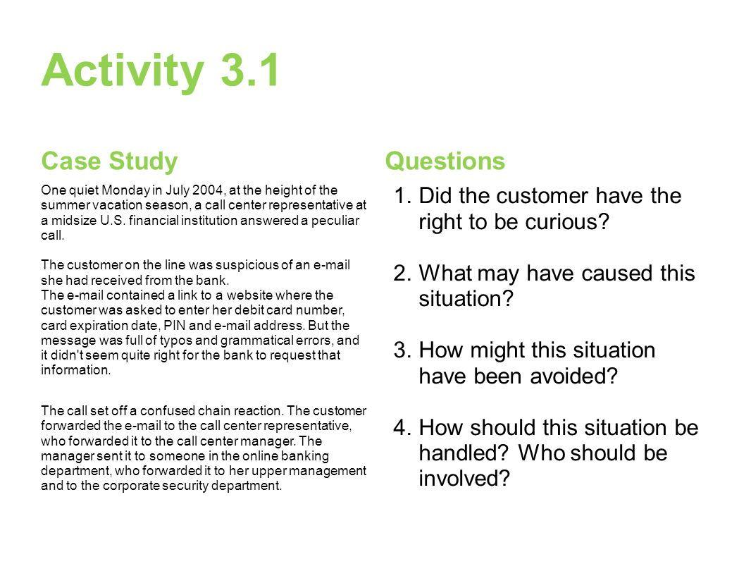 Activity 3.1 Case Study One quiet Monday in July 2004, at the height of the summer vacation season, a call center representative at a midsize U.S.