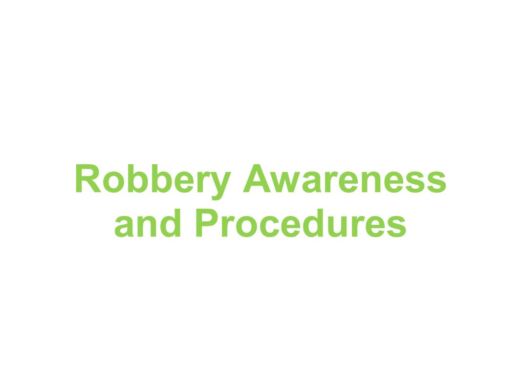 Robbery Awareness and Procedures