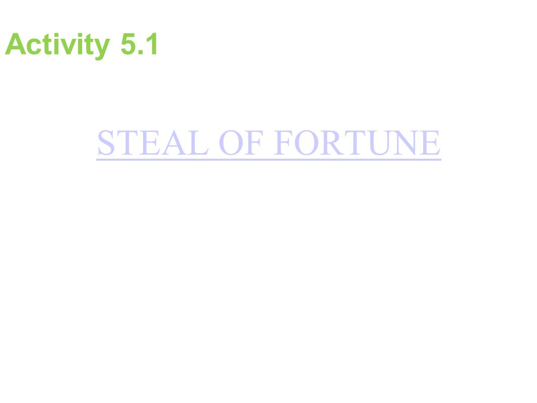 Activity 5.1 STEAL OF FORTUNE