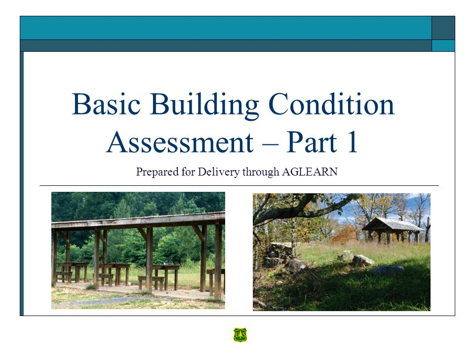 Basic Building Condition Assessment – Part 1 Prepared for Delivery through AGLEARN