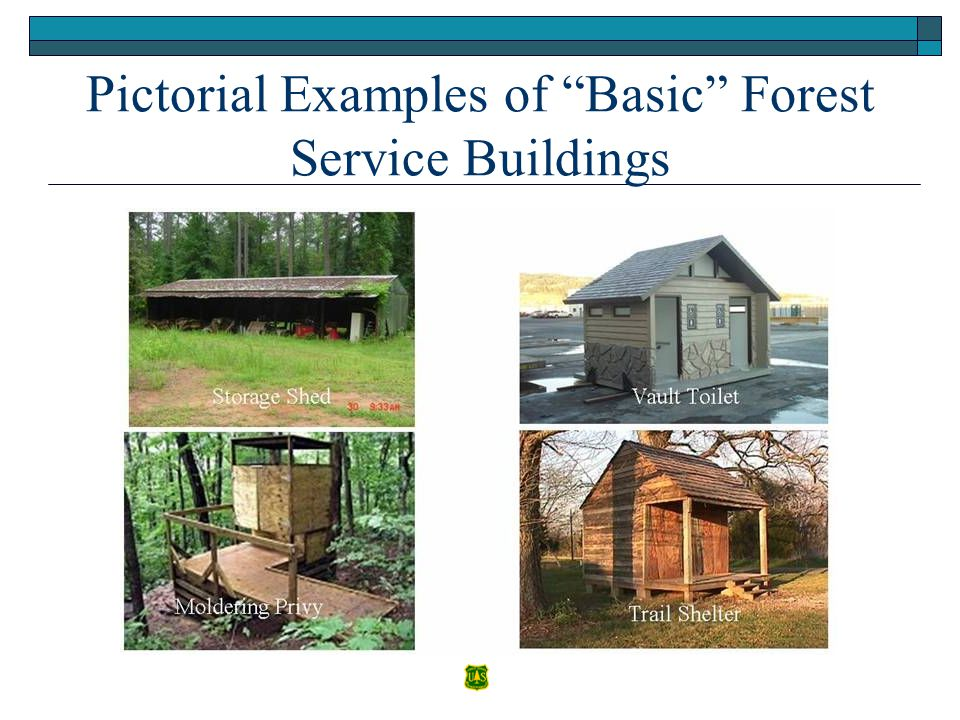 "Pictorial Examples of ""Basic"" Forest Service Buildings Barn Vault Toilet Moldering Privy Trail Shelter Moldering Privy Vault Toilet Storage Shed"
