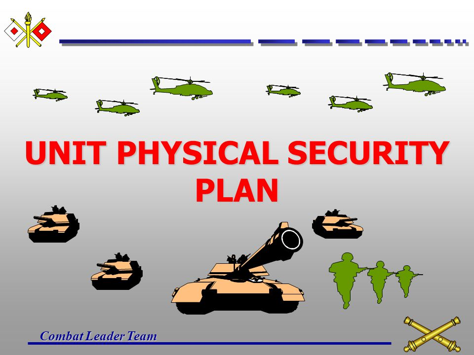Combat Leader Team AR 190 - 51 TYPE OF EQUIPMENT OR PROPERTY (CDR) THE LEVEL OF THREAT (PMO) PHYSICAL SECURITY REQUIREMENTS