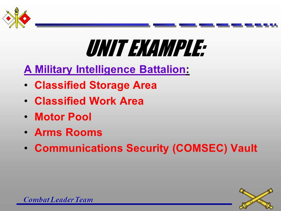 Combat Leader Team EXAMPLES OF MISSION ESSENTIAL VULNERABLE AREAS EXAMPLES: Arms, Ammunition, and Explosive Storage Areas Airfields Field Maintenance
