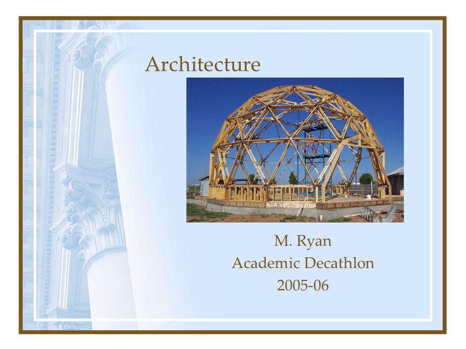 M. Ryan Academic Decathlon 2005-06 Architecture