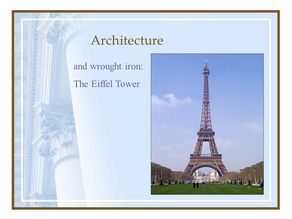 Architecture and wrought iron: The Eiffel Tower