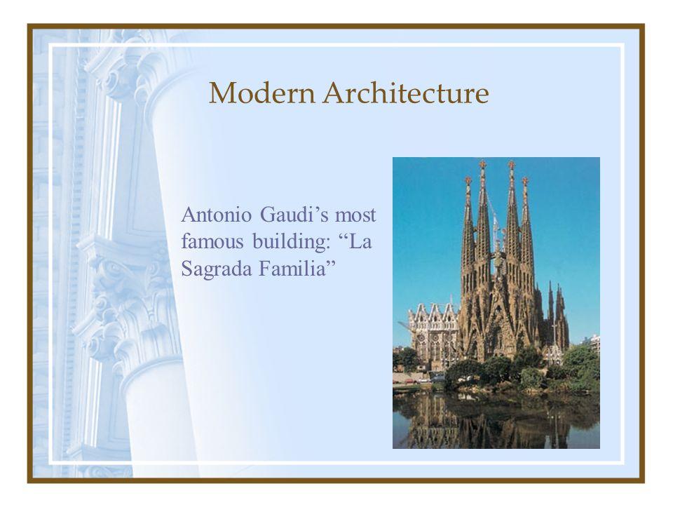 Antonio Gaudi's most famous building: La Sagrada Familia Modern Architecture