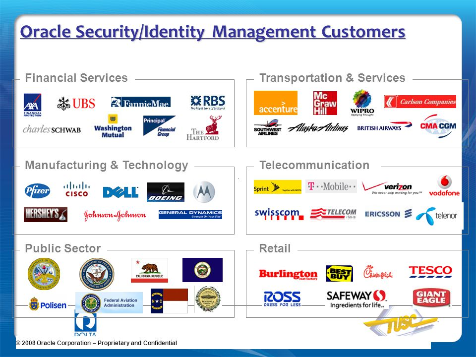 36 Oracle Security/Identity Management Customers Financial Services Manufacturing & Technology Public Sector Transportation & Services Telecommunicati