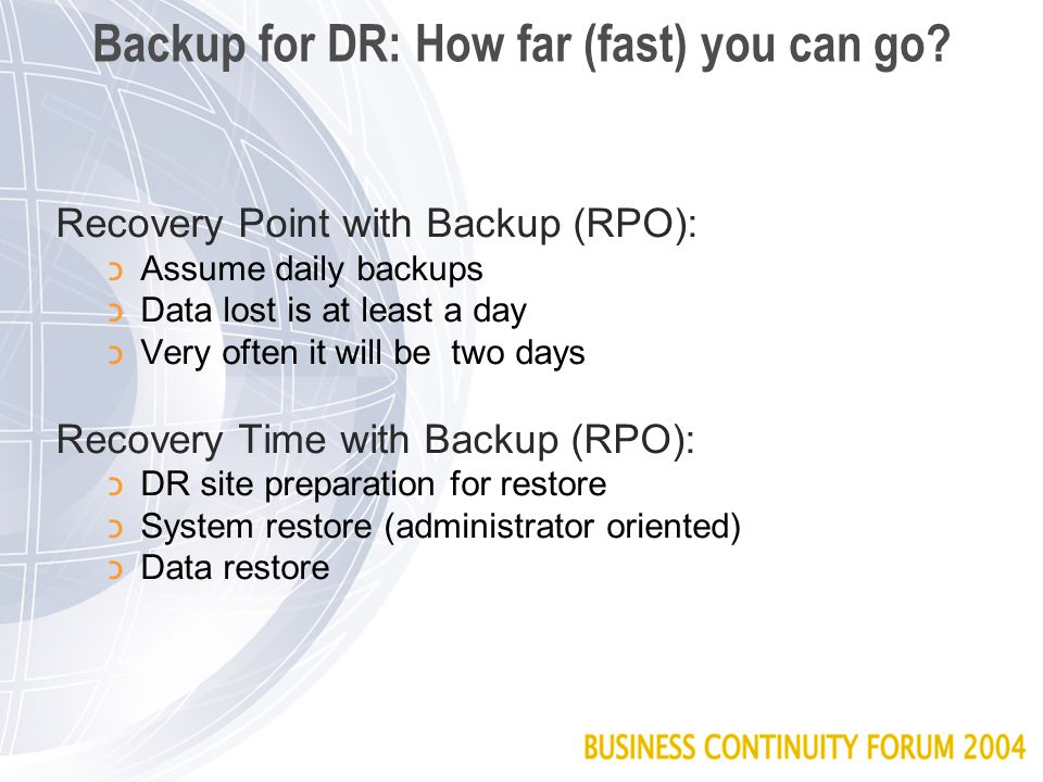 Backup for DR: How far (fast) you can go.