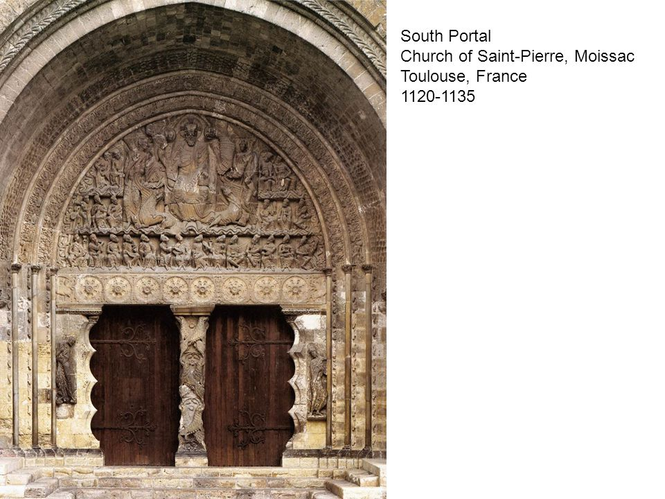 South Portal Church of Saint-Pierre, Moissac Toulouse, France 1120-1135