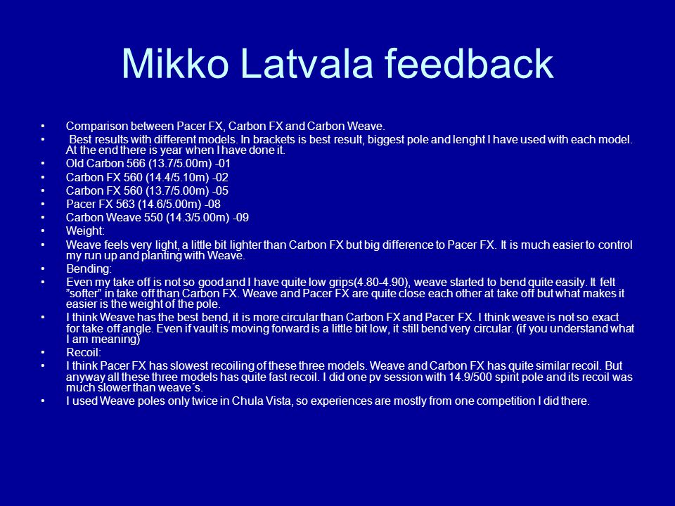 Mikko Latvala feedback Comparison between Pacer FX, Carbon FX and Carbon Weave.