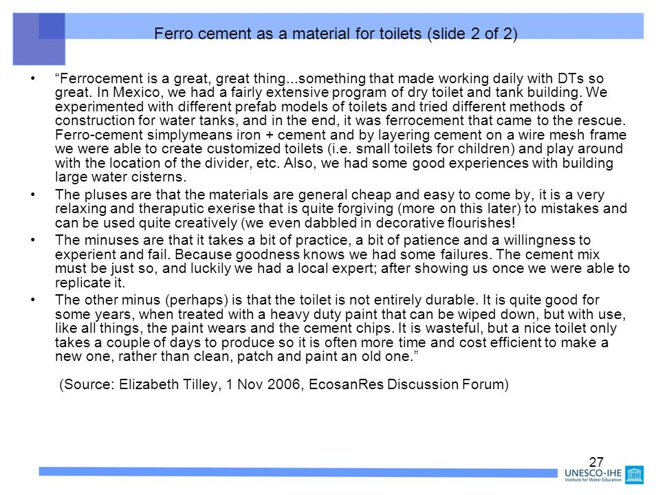 "27 Ferro cement as a material for toilets (slide 2 of 2) ""Ferrocement is a great, great thing...something that made working daily with DTs so great. I"