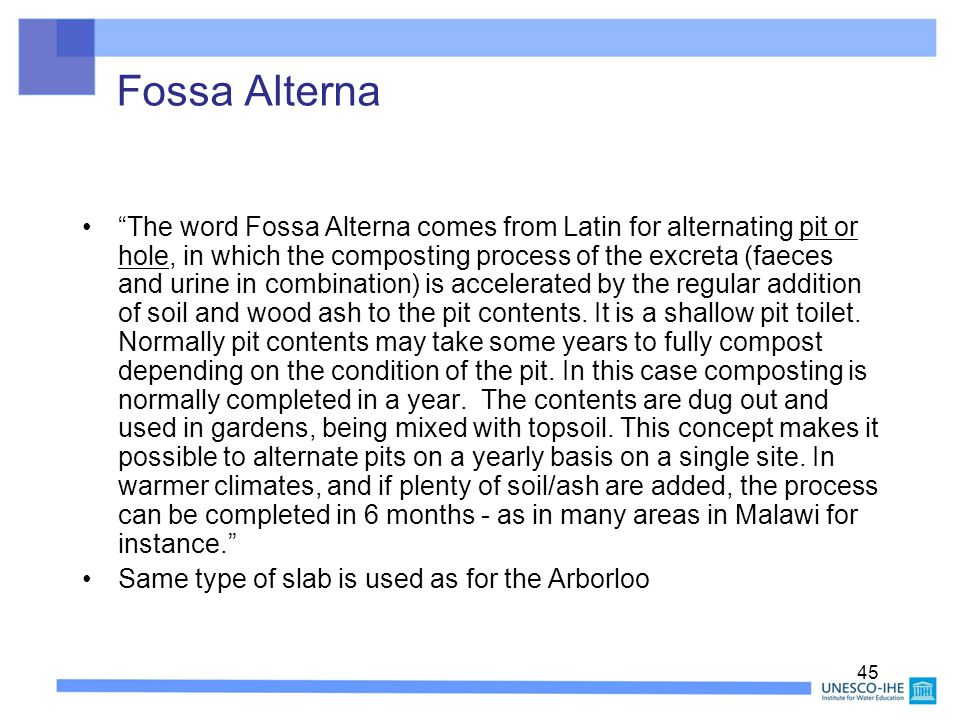 "45 Fossa Alterna ""The word Fossa Alterna comes from Latin for alternating pit or hole, in which the composting process of the excreta (faeces and urin"