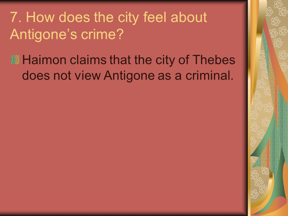 7.How does the city feel about Antigone's crime.