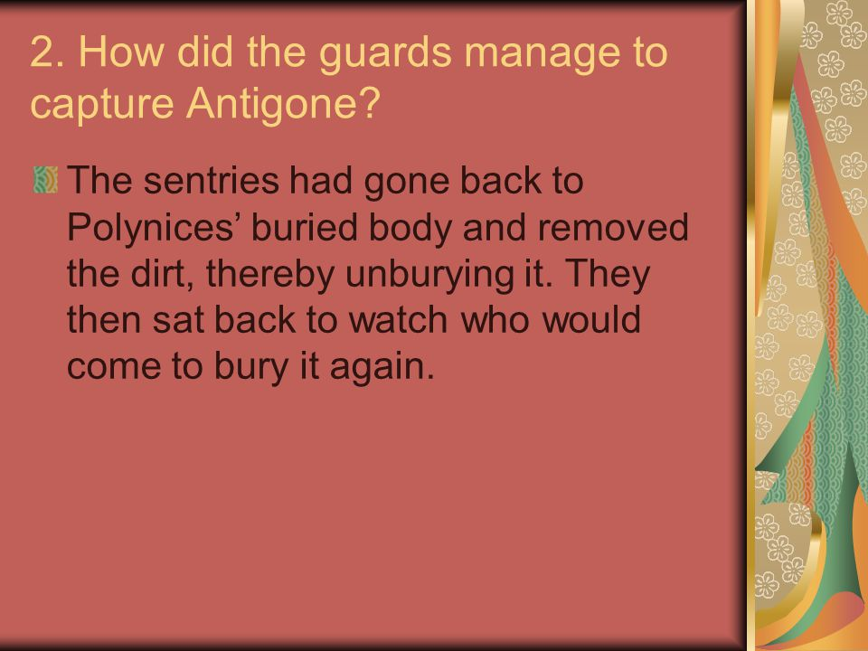 2.How did the guards manage to capture Antigone.