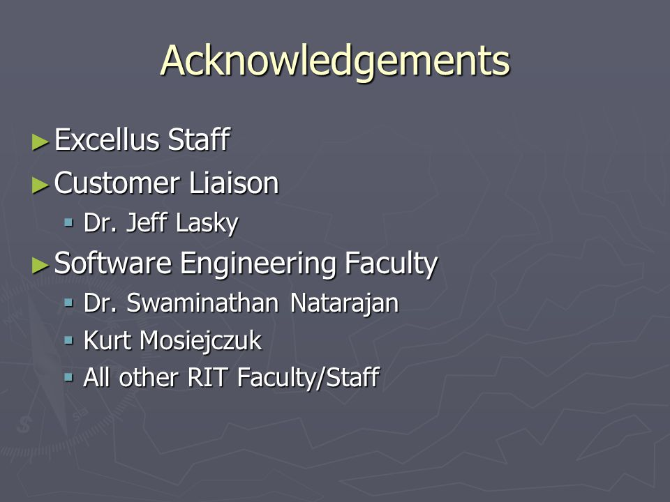 Acknowledgements ► Excellus Staff ► Customer Liaison  Dr.