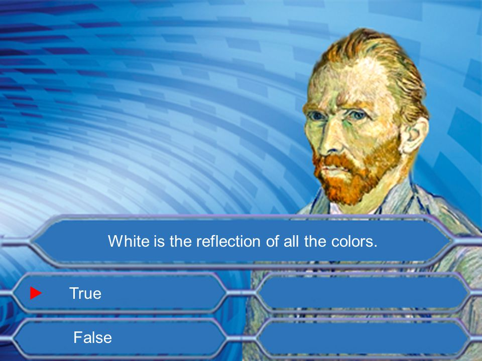 True False Black is the absorption of all the colors. 