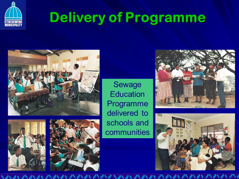 Delivery of Programme Sewage Education Programme delivered to schools and communities
