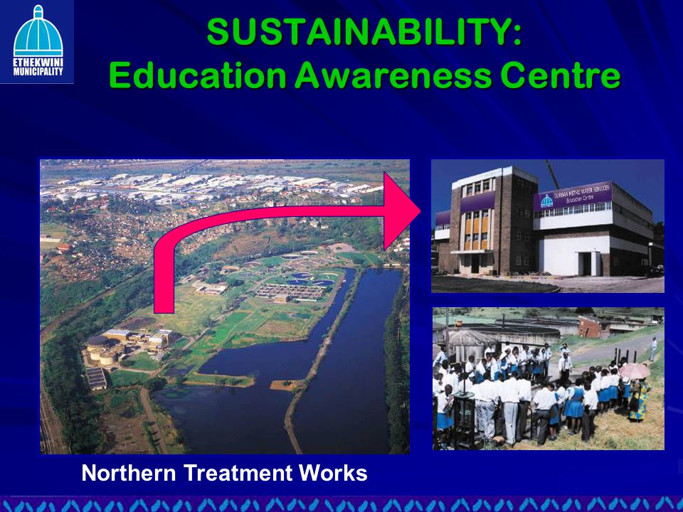 SUSTAINABILITY: Education Awareness Centre Northern Treatment Works