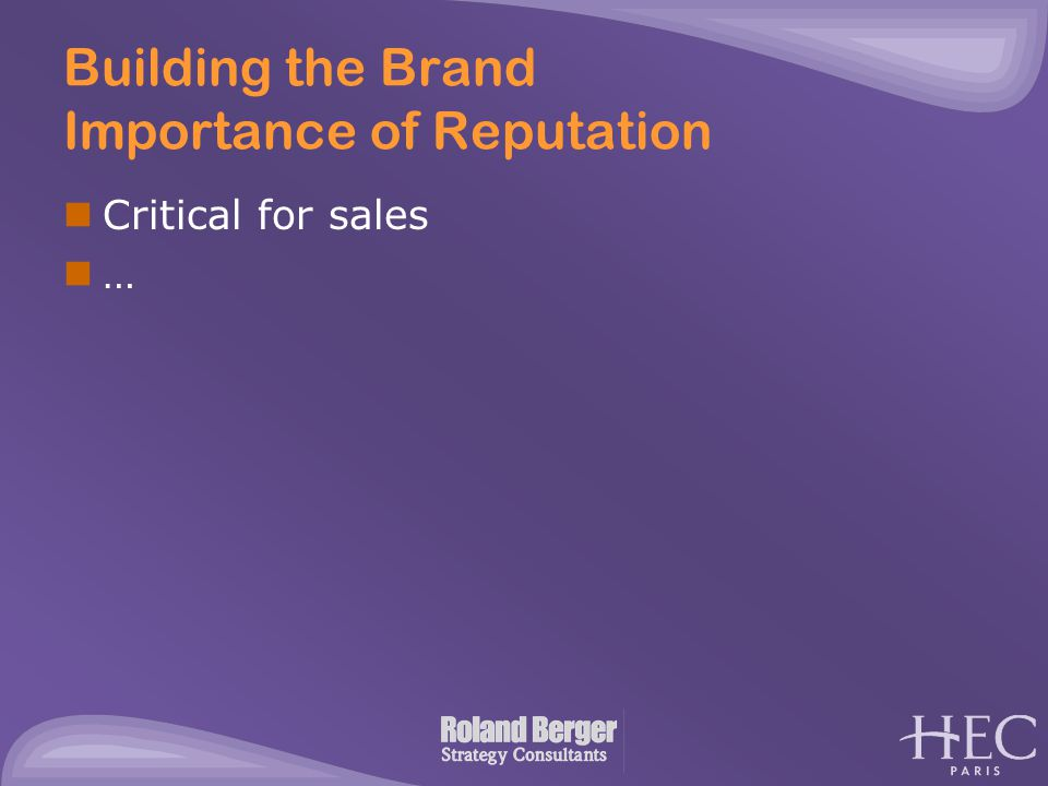 Building the Brand Importance of Reputation Critical for sales …