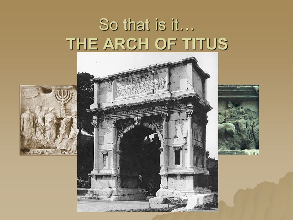So that is it… THE ARCH OF TITUS