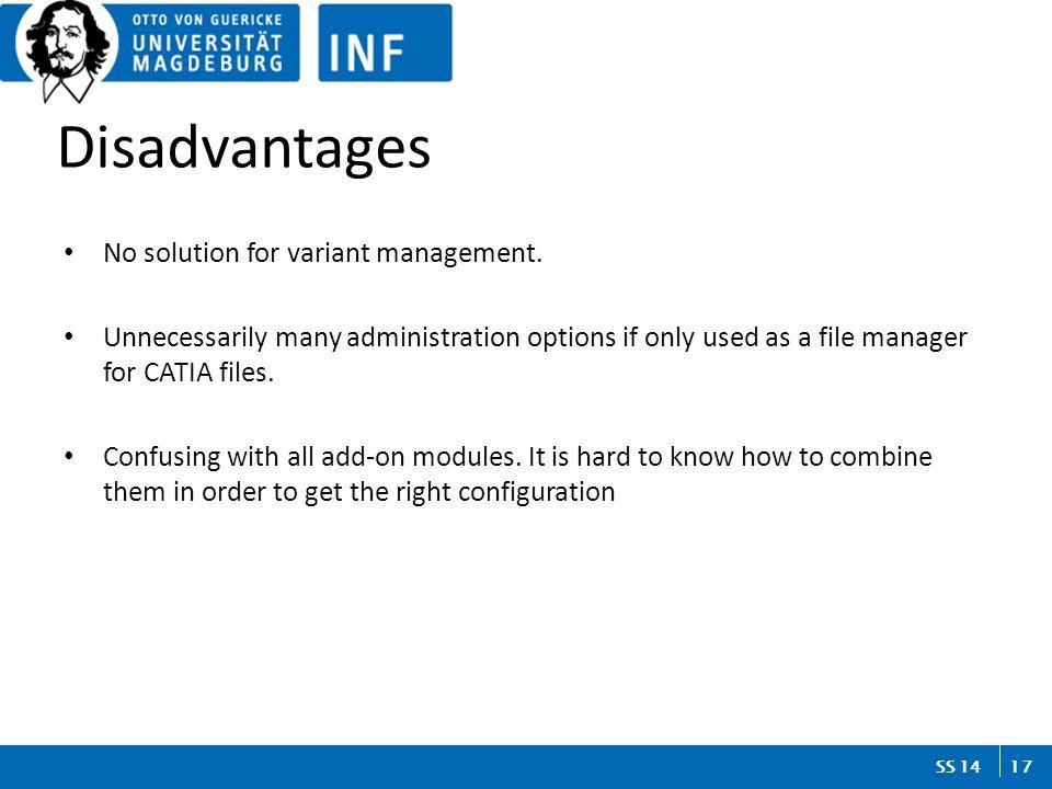 17 SS 14 Disadvantages No solution for variant management.