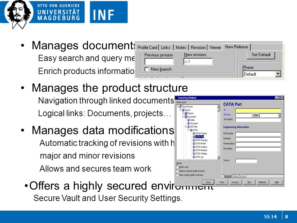 8 SS 14 Manages documents Easy search and query mechanism Enrich products information.