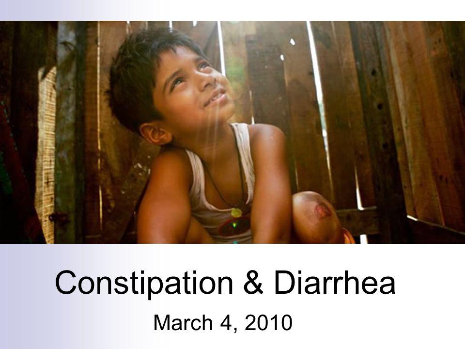 Constipation & Diarrhea March 4, 2010