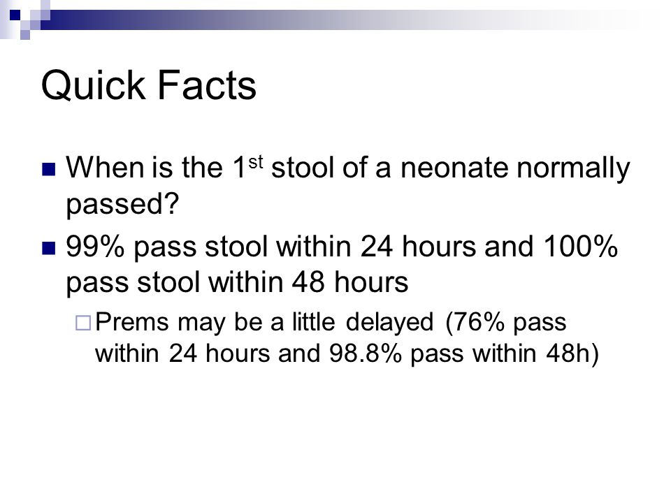 Quick Facts When is the 1 st stool of a neonate normally passed.