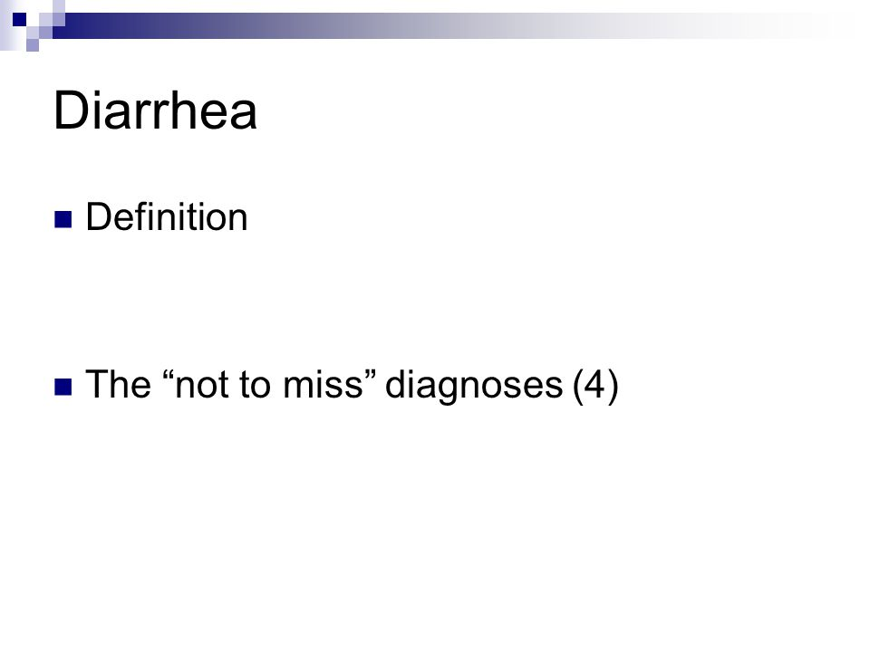 Diarrhea Definition The not to miss diagnoses (4)