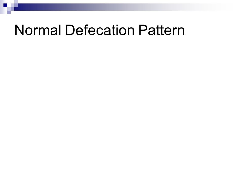 Normal Defecation Pattern