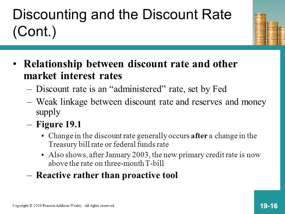 Copyright © 2009 Pearson Addison-Wesley. All rights reserved. 19-16 Discounting and the Discount Rate (Cont.) Relationship between discount rate and o