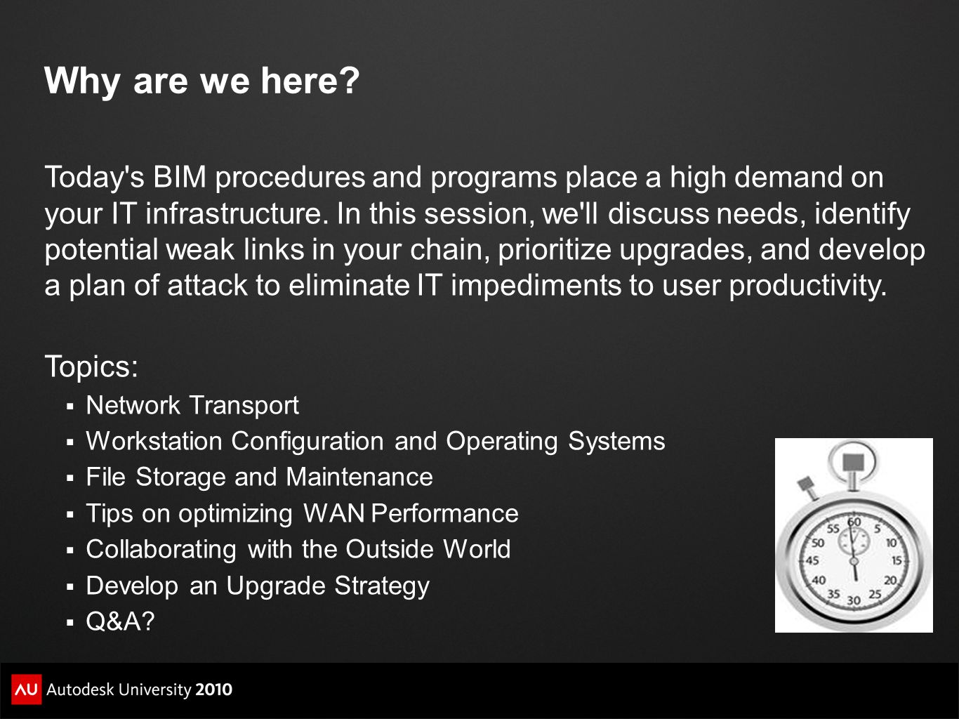 Why are we here. Today s BIM procedures and programs place a high demand on your IT infrastructure.