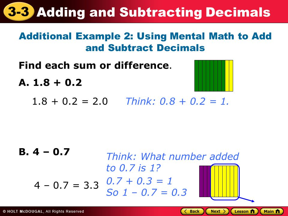 3-3 Adding and Subtracting Decimals Additional Example 2: Using Mental Math to Add and Subtract Decimals Find each sum or difference.