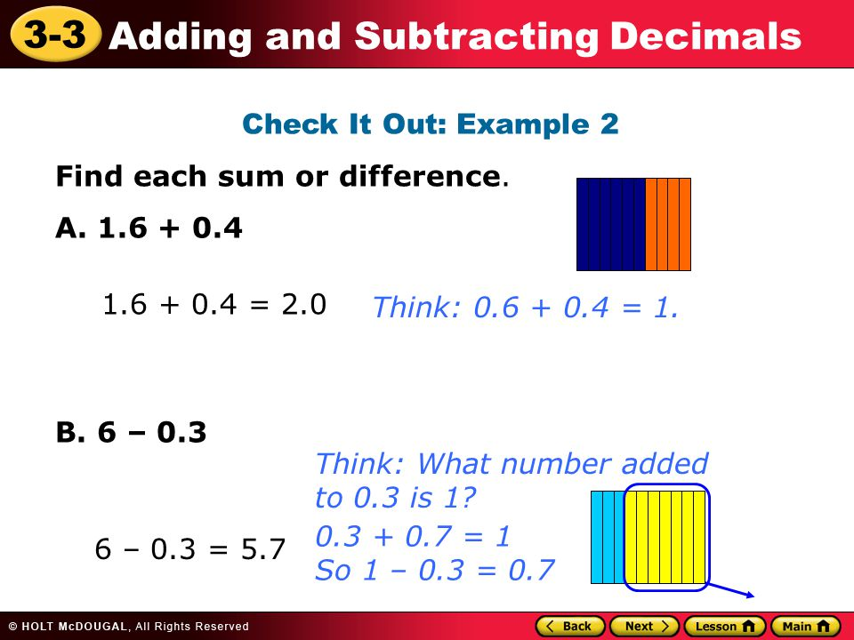 3-3 Adding and Subtracting Decimals Check It Out: Example 2 Find each sum or difference.