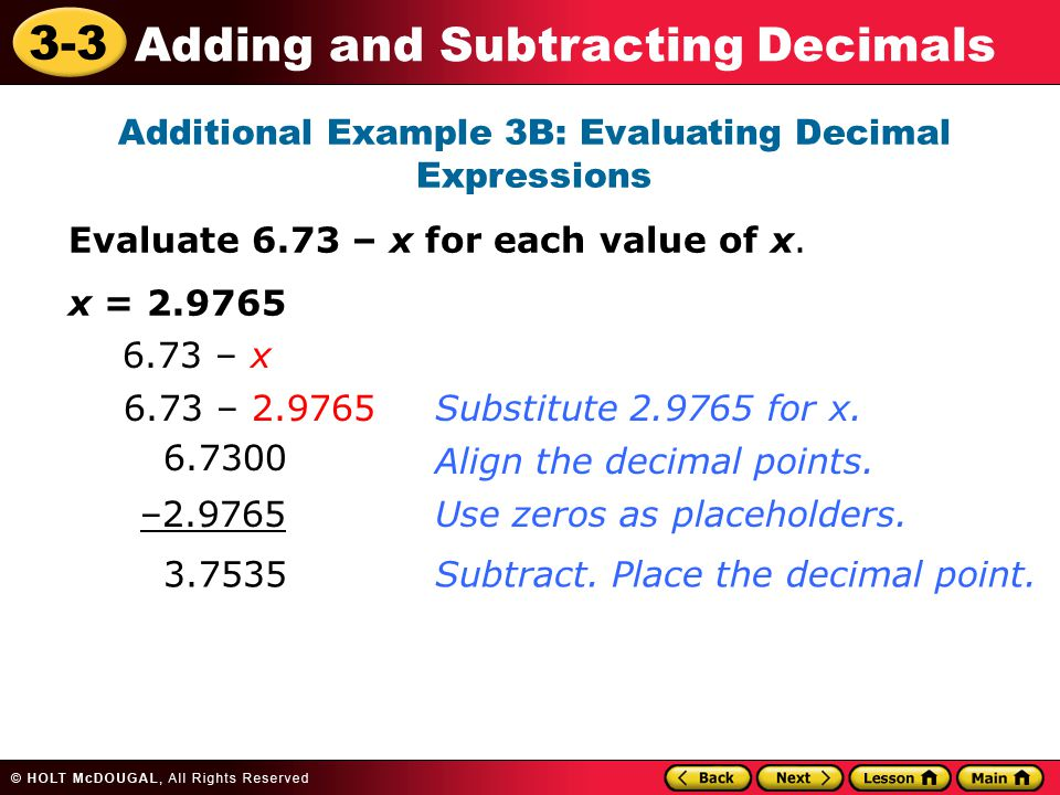 3-3 Adding and Subtracting Decimals Additional Example 3B: Evaluating Decimal Expressions Evaluate 6.73 – x for each value of x.
