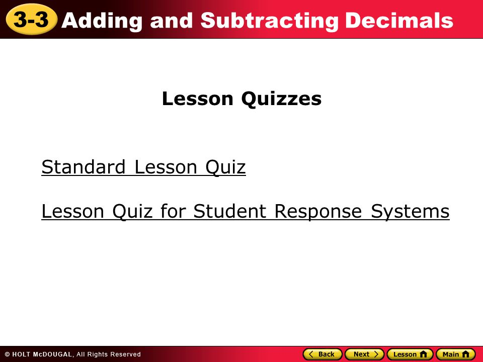 3-3 Adding and Subtracting Decimals Standard Lesson Quiz Lesson Quizzes Lesson Quiz for Student Response Systems