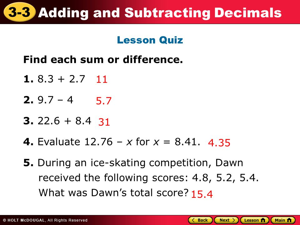 3-3 Adding and Subtracting Decimals Lesson Quiz Find each sum or difference.
