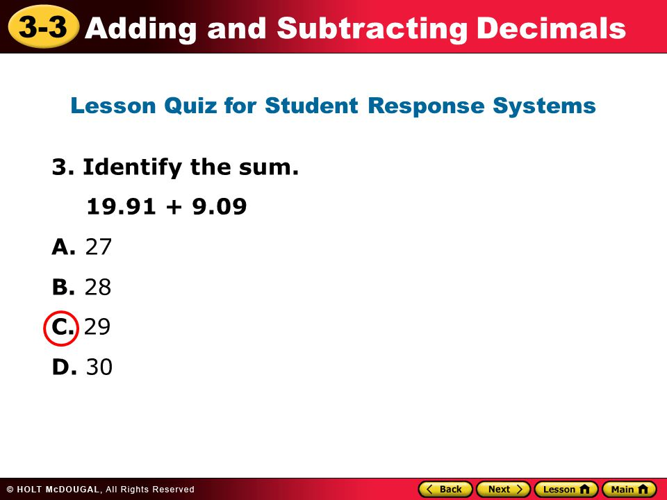 3-3 Adding and Subtracting Decimals 3. Identify the sum.