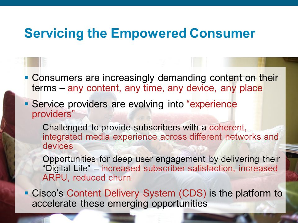 © 2006 Cisco Systems, Inc. All rights reserved.Cisco ConfidentialPresentation_ID 3 DRAFT Servicing the Empowered Consumer  Consumers are increasingly