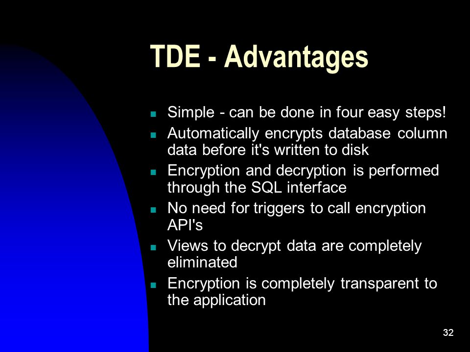 32 TDE - Advantages Simple - can be done in four easy steps.