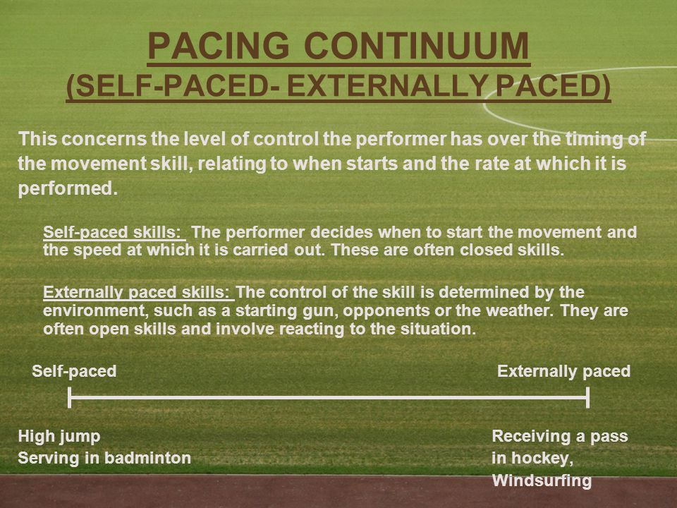 Difficulty continuum (Simple-complex) The complexity of the movement is determined by the amount of information to be processed, decision making involved, time available, quantity of sub- routines and use of feedback.