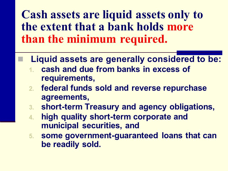 Liability liquidity measures The following ratios are commonly cited: Total equity to total assets Risk assets to total assets Loan losses to net loans Reserve for loan losses to net loans The percentage composition of deposits Total deposits to total liabilities Core deposits to total assets Federal funds purchased and RPs to total liabilities Commercial paper and other short-term borrowings to total liabilities.