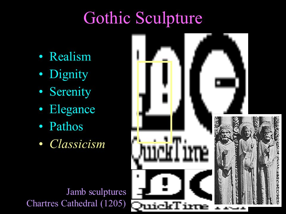 Gothic Sculpture Jamb sculptures Chartres Cathedral (1205) Realism Dignity Serenity Elegance Pathos Classicism