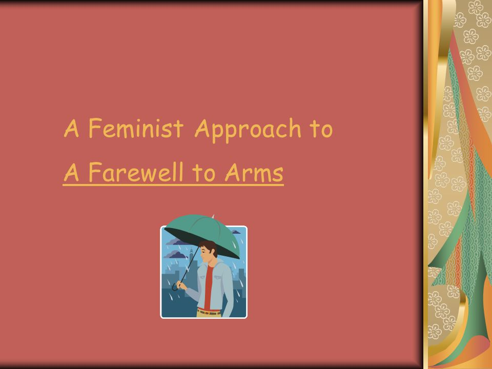 A Feminist Approach to A Farewell to Arms
