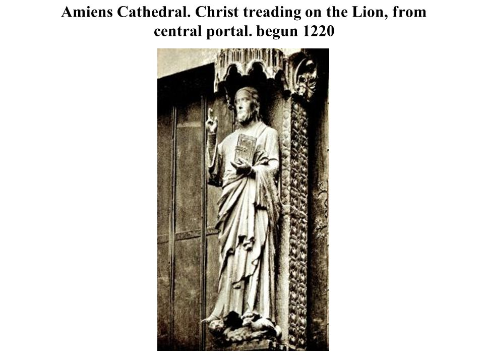 Amiens Cathedral. Christ treading on the Lion, from central portal. begun 1220