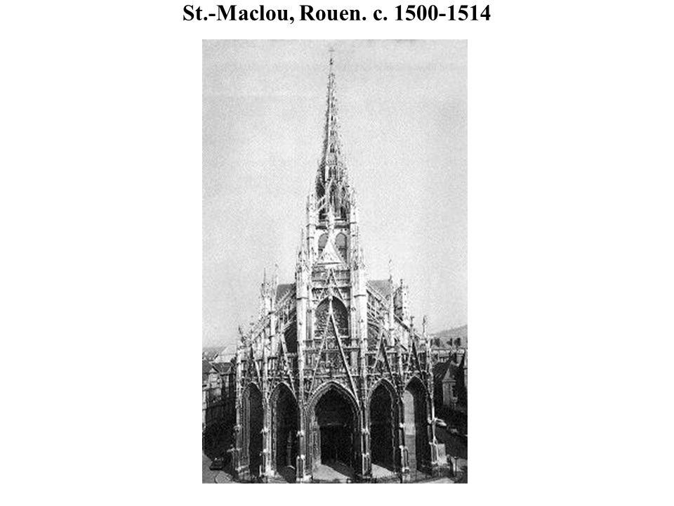 St.-Maclou, Rouen. c. 1500-1514